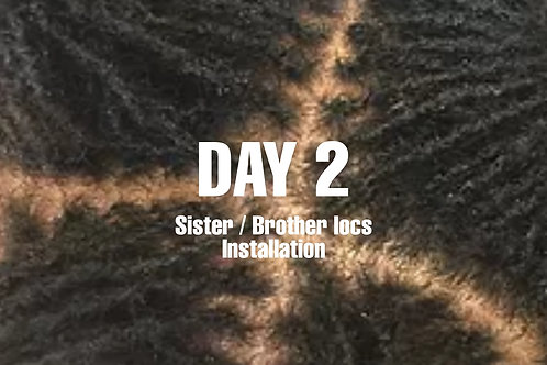 Day 2 -Sister / Brother Locs Installation