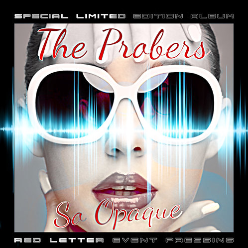 The Probers - So Opaque (RED LETTER  | LIMITED EDITION )
