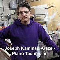 Joseph Kaminski-Gaze - Piano Technician