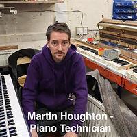 Martin Houghton - Piano Technician