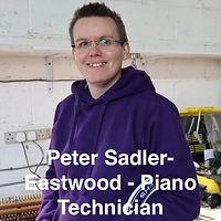 Peter Sadler-Eastwood - Piano Technician