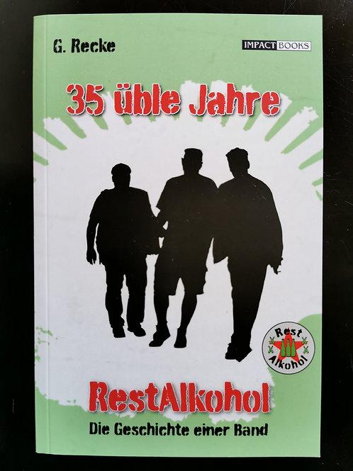 G. Recke: RestAlkohol: 35 üble Jahre, die Geschichte einer Band, Impact Books 20