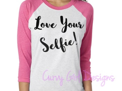 Love Your Selfie Raglan