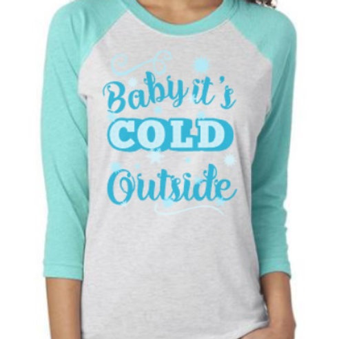 Baby It's Cold Outside Raglan
