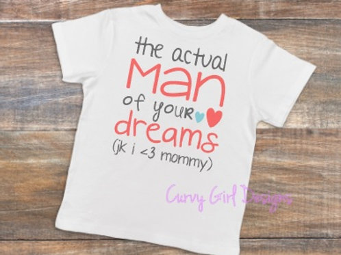 The Actual Man of your Dreams Youth Shirt
