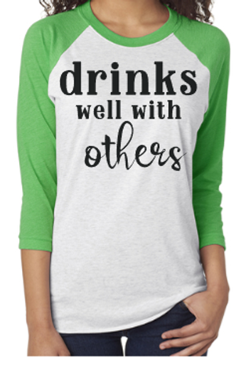 Drinks Well with Others Raglan