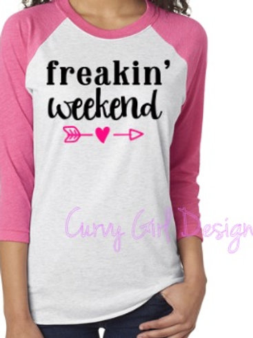 Freakin Weekend Raglan