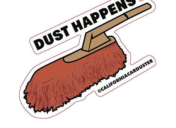 Dust Happens Premium Vinyl Decal