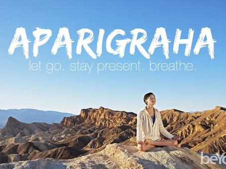 Yama #4 - Aparigraha - Self-reliance (noncovetousness)