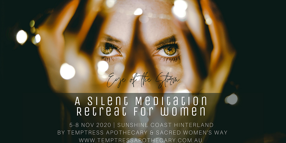 THE EYE OF THE STORM - SILENT MEDITATION RETREAT FOR WOMEN