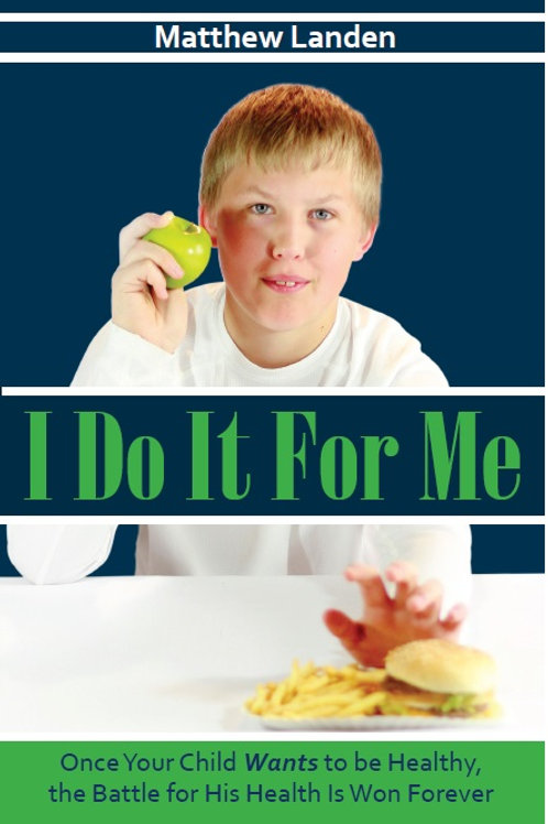 Book - I DO IT FOR ME: A Parent's Guide to Raising a Healthy Child