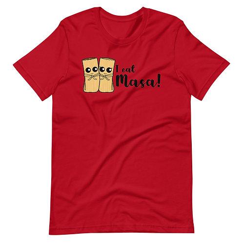 I eat Masa! Short-Sleeve Unisex T-Shirt