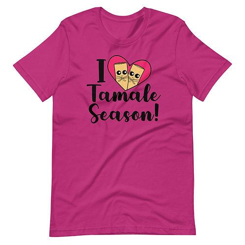 I love Tamale Season Short-Sleeve Unisex T-Shirt