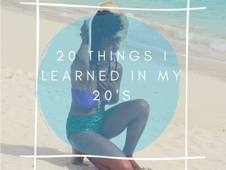 20 Things I learned In My 20's