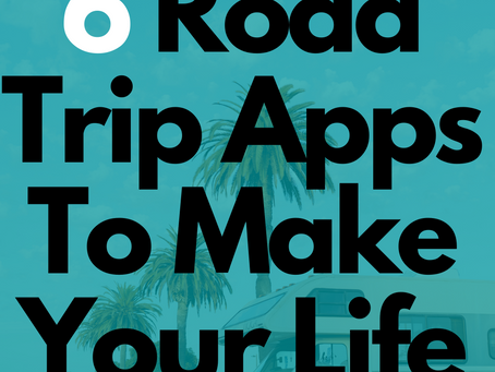 6 Road Trip Apps To Make Your Life Easier!