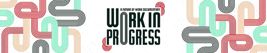 Work in progress, documentaire
