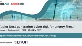 21 September 2021: Risk.net and Enuit joint webinar - Next-generation cyber risk for energy firms