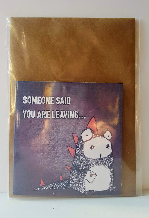 Someone said you are leaving - A6 Greeting Card