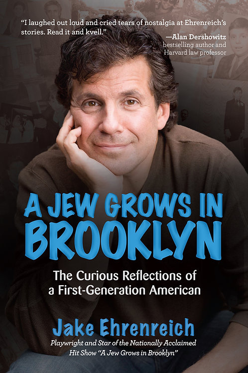 A Jew Grows In Brooklyn - The Curious Reflections of a First Generation American