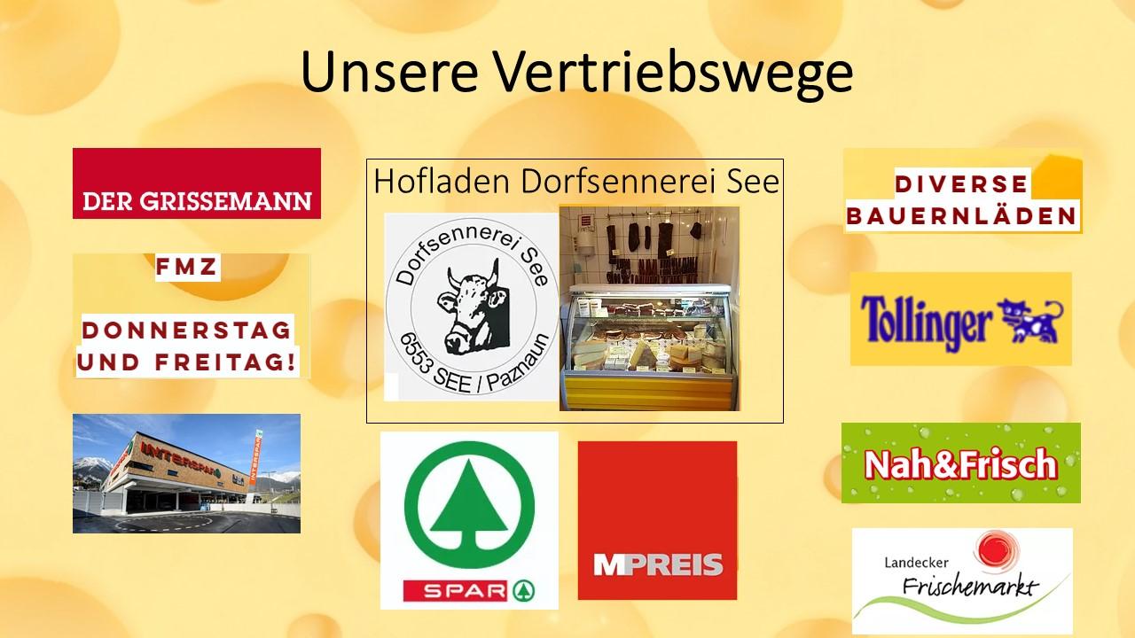 Unsere Vertriebswege - Dorfsennerei See.