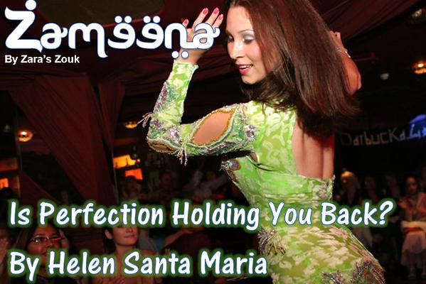 Helen Santa Maria perfection holding you back  Zameena Free Bellydance Magazine by Zara's Zouk -