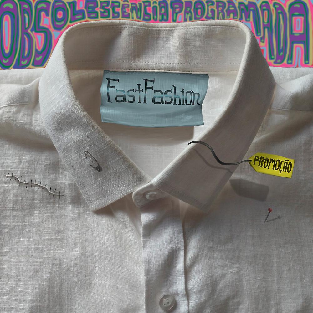 """A ilustração mostra uma camisa branca dobrada. Na etiqueta está escrito """"Fast Fashion"""". Tem uma outra etiqueta ao lado escrito """"promoção"""" e um alfinete espetado em baixo. Acima se lê os dizeres """"Obsolescência programada"""", as letras são roxas e o fundo rosa."""
