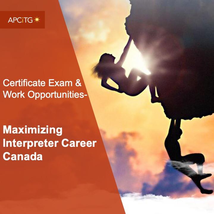 CEWO 4 Maximizing Interpreter Career Canada