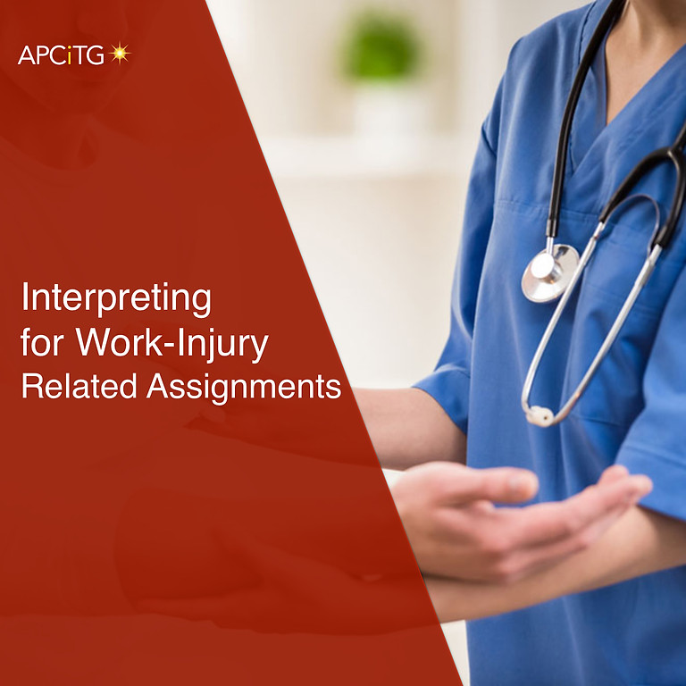 Interpreting for Work-Injury Related Assignments