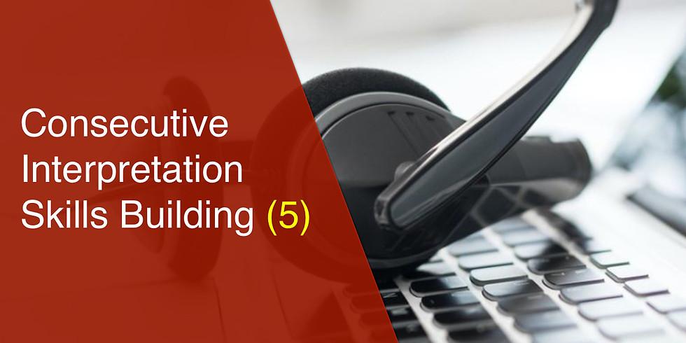 Consecutive Interpreting Skills Building (5)