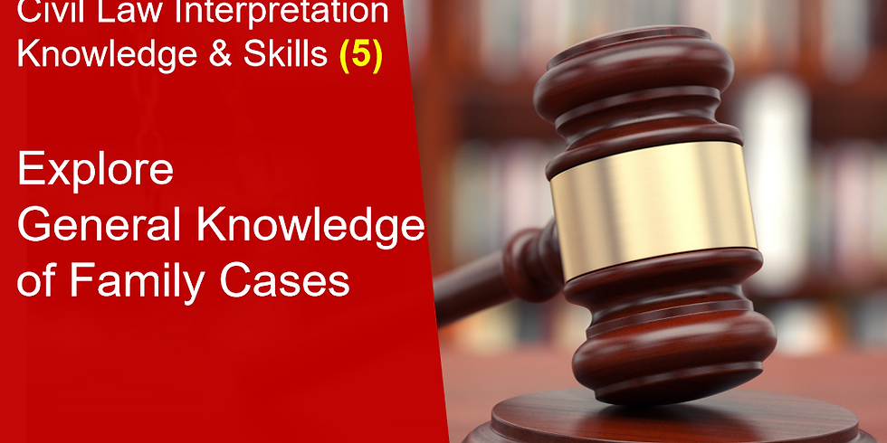 General Knowledge of Family Cases (5)