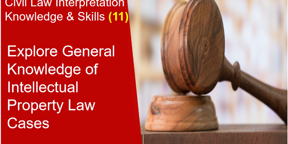 General Knowledge of Intellectual Property Law Cases (11)