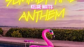 Kelsie Watts- Summertime Anthem Release!