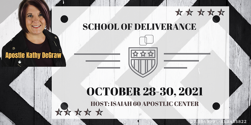 School of Deliverance with Apostle Kathy DeGraw