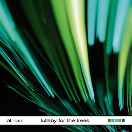 atman_lullaby for the trees.jpg