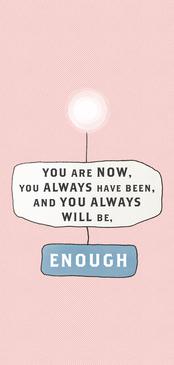 you always will be enough