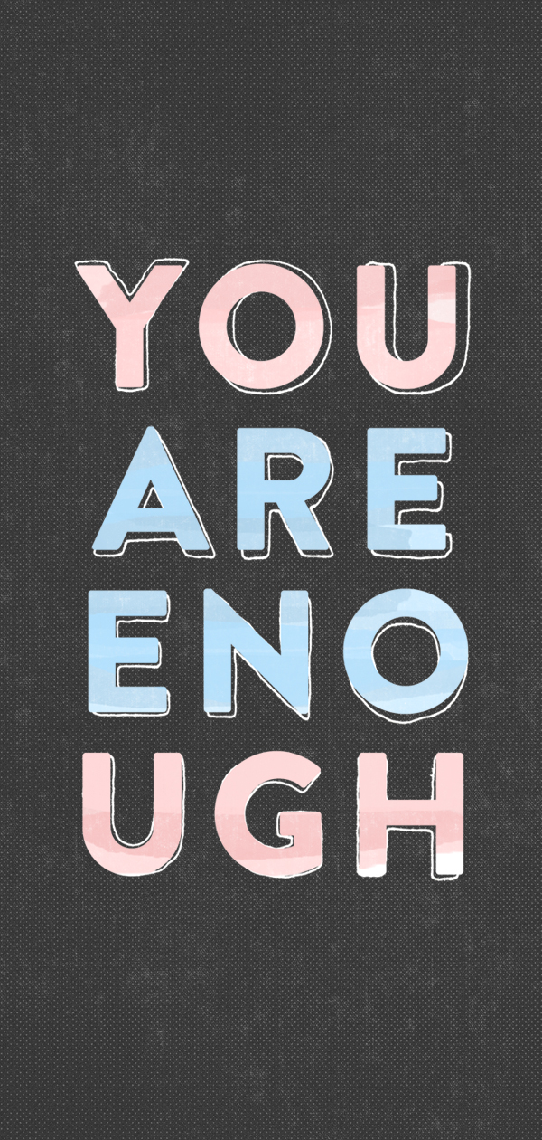 you are enough dark