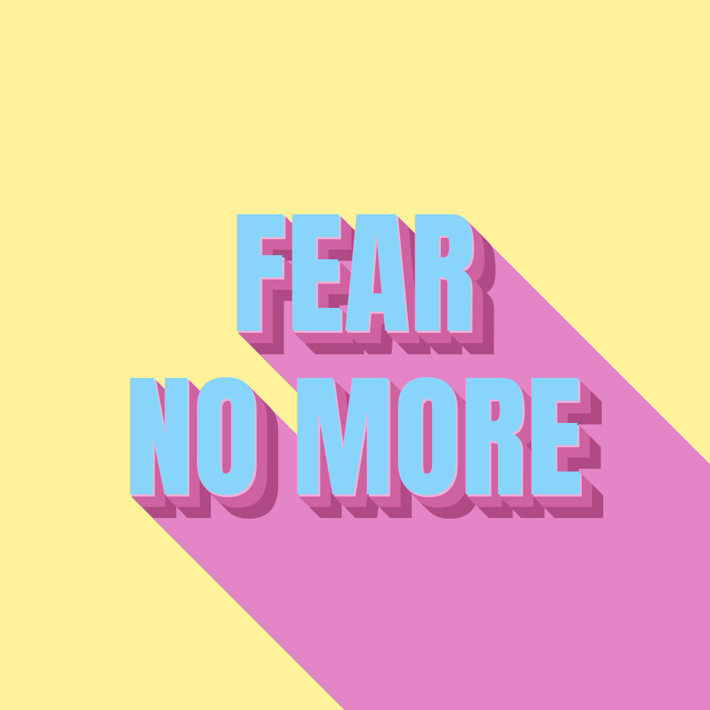 fear no more