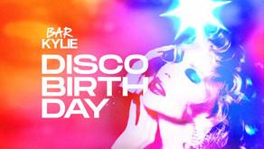 MAY 28: BAR KYLIE DISCO BIRTHDAY