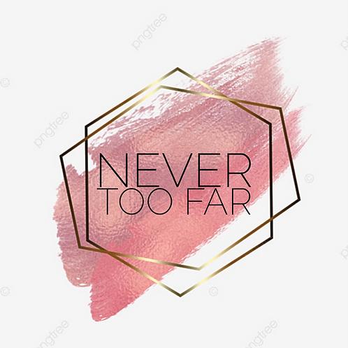 """Never Too Far"" - Original Song - Digital Download"