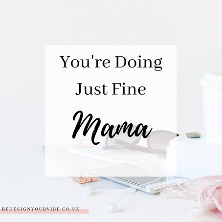 You're Doing Just Fine, Mama