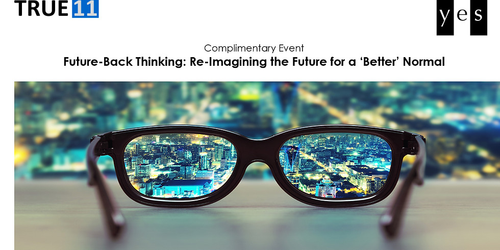 Future-Back Thinking: Re-Imagining the Future for a 'Better' Normal