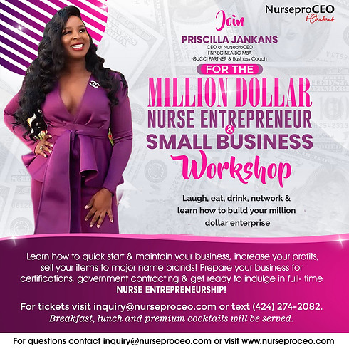 Million Dollar  Nurse Entrepreneur & Small Business Workshop HOUSTON, TEXAS 2021