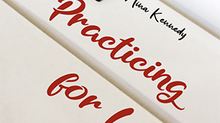 "What People Are Saying About ""Practicing for Love: A Memoir"" by Nina Kennedy"