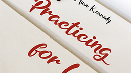 "Love, Like Music: A Review of Nina Kennedy's ""Practicing for Love: A Memoir"""