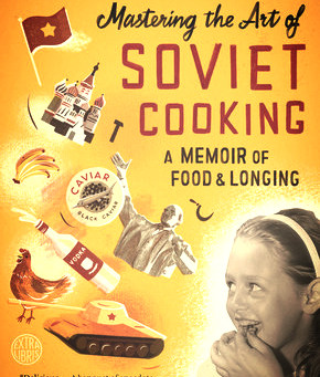 Mastering the Art of Soviet Cooking на Аня фон Бремзен