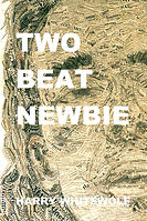 Two Beat Newbie - a poetry book by Harry Whitewolf