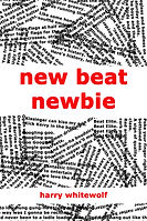New Beat Newbie - neo-beat poetry by Harry Whitewolf