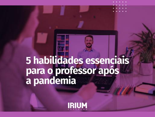 5 HABILIDADES ESSENCIAIS PARA O PROFESSOR APÓS A PANDEMIA