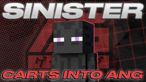 Sinister Carts Into AnG!