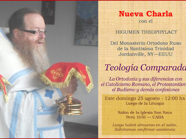 Este domingo 25 agosto - nueva charla con el Higumen Theophylact en la Iglesia San Sava - 12 hs